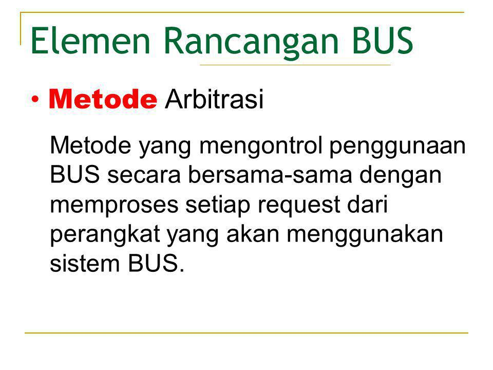 Elemen Rancangan BUS Terdiri dari : 1.