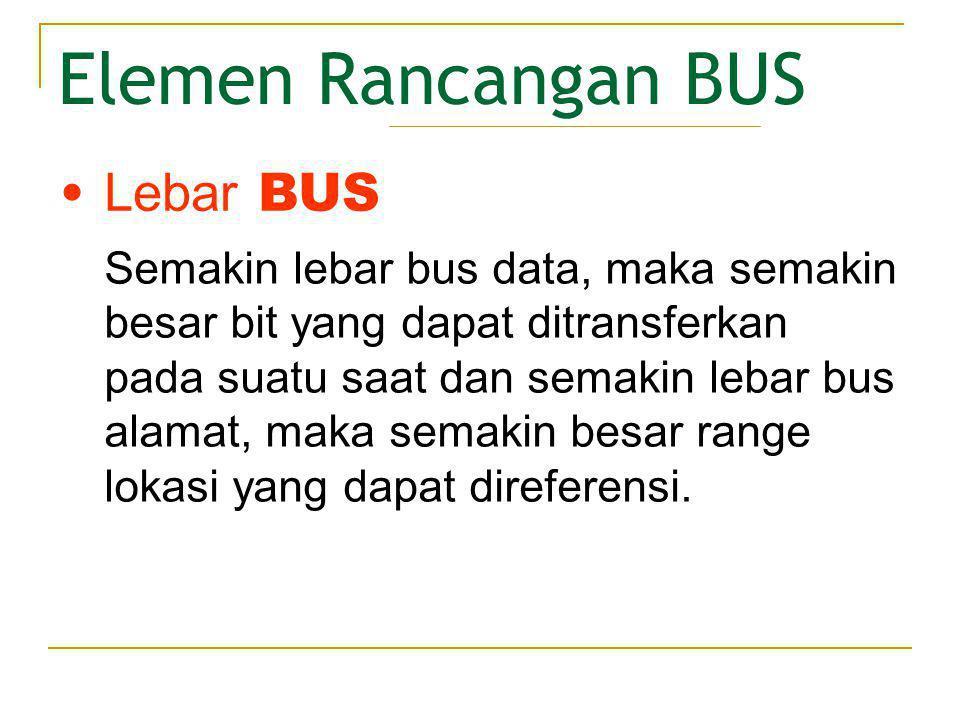 • Jenis Transfer Data Elemen Rancangan BUS 1.