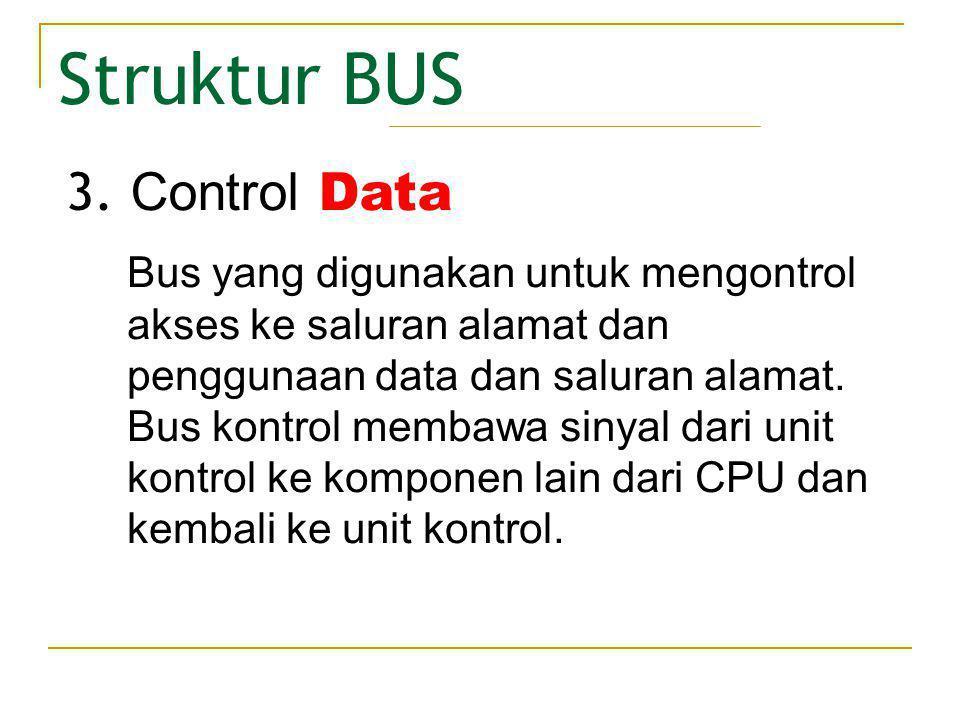 Elemen Rancangan BUS Bus ini merupakan bagian dari peralatan yang menggunakan dan mengontrolnya.