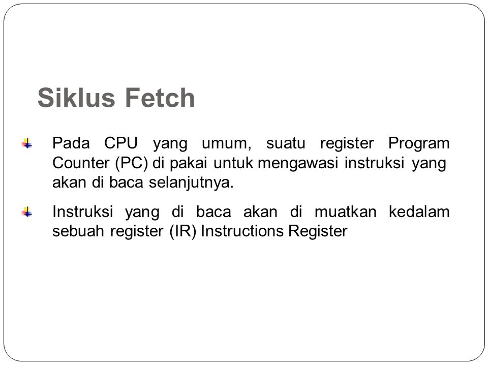 Aksi-aksi yang dilakukan oleh CPU ketika menginterpretasikan instruksi di bagi menjadi 4 kategori : 1.