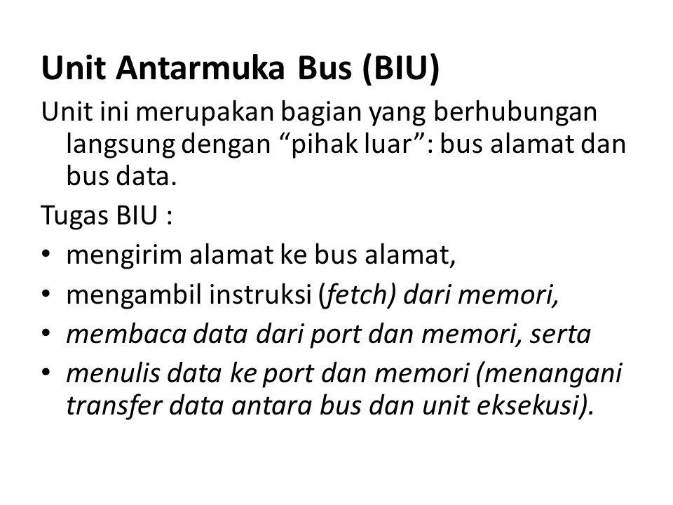 BIU tersusun atas: • Instruction Stream Byte Queue (ISBQ).