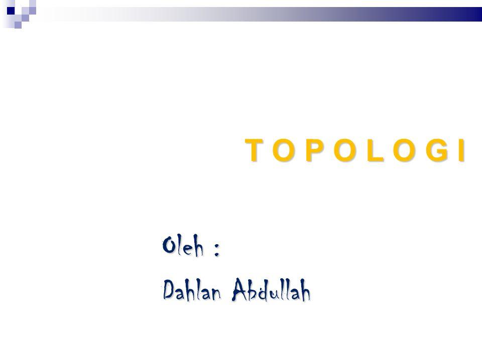 2 Topologi Pengertian topologi Jaringan adalah susunan lintasan aliran data di dalam jaringan yang secara fisik menghubungkan simpul yang satu dengan simpul lainnya.