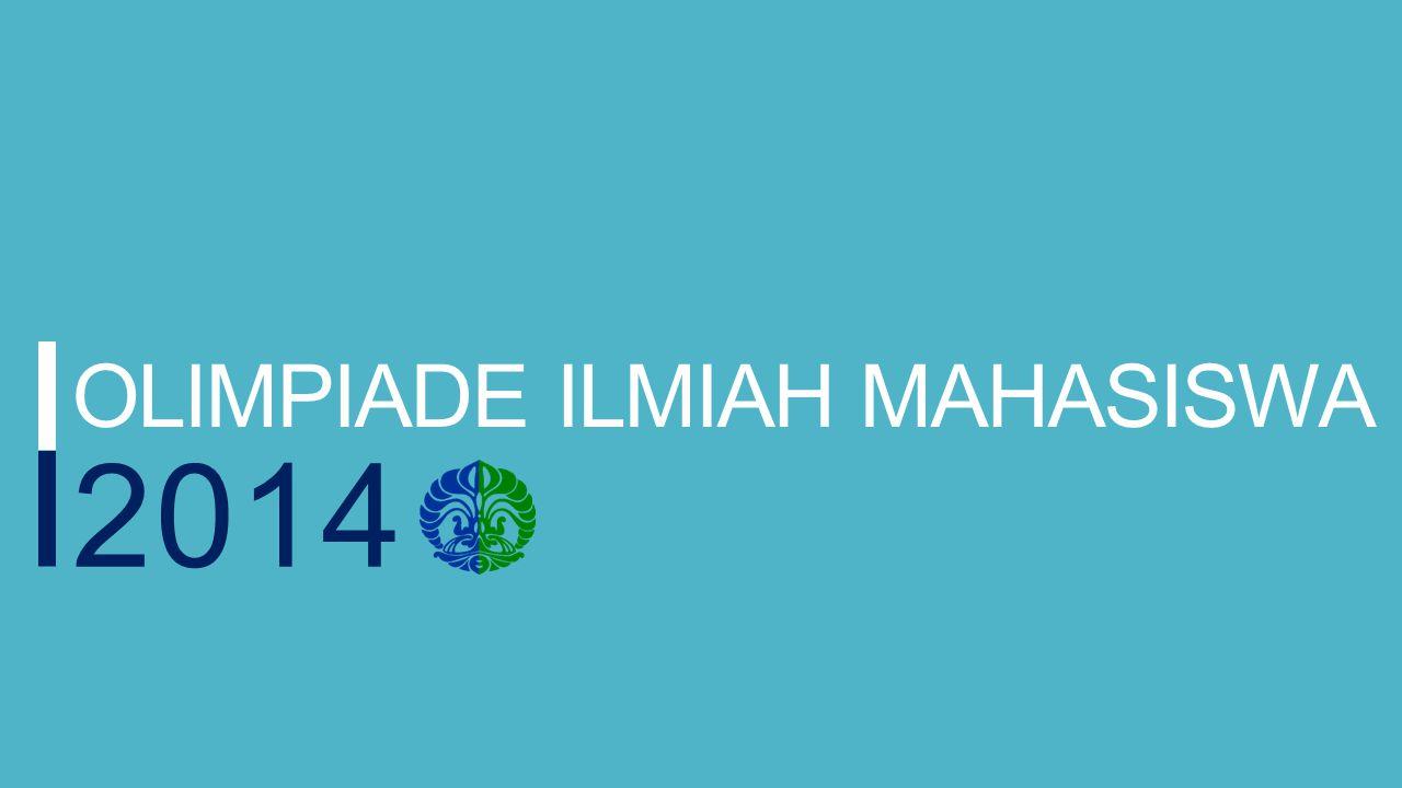 OLIMPIADE ILMIAH MAHASISWA 2014