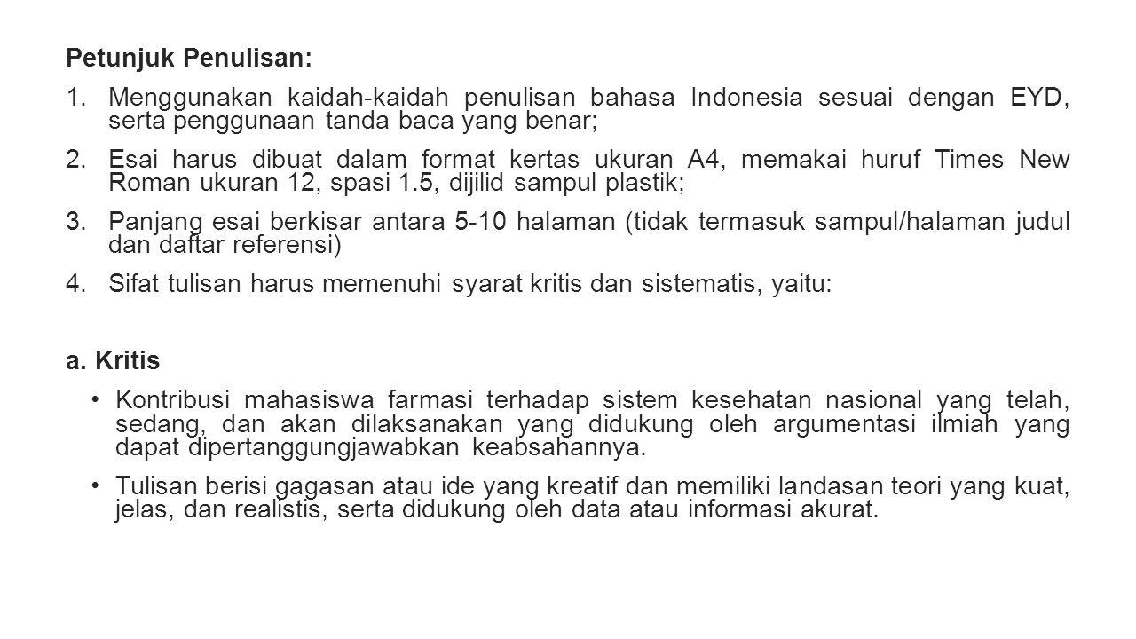 Petunjuk Penulisan: 1.Menggunakan kaidah-kaidah penulisan bahasa Indonesia sesuai dengan EYD, serta penggunaan tanda baca yang benar; 2.Esai harus dib