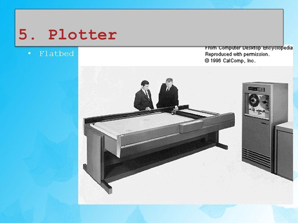 5. Plotter • Flatbed
