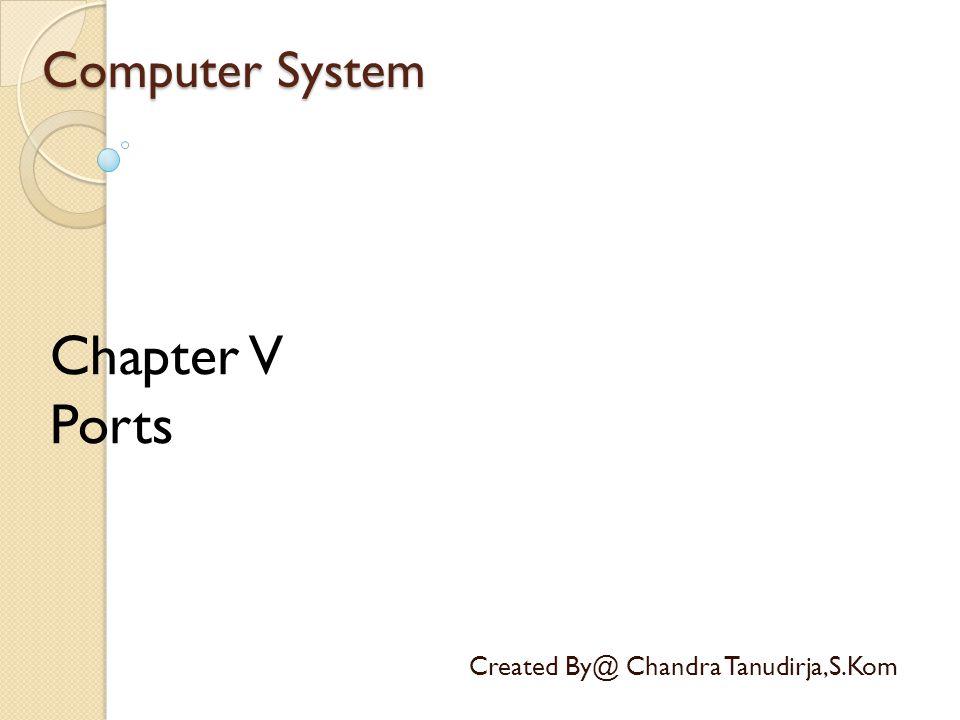 USB Port Created By@ Chandra Tanudirja,S.Kom