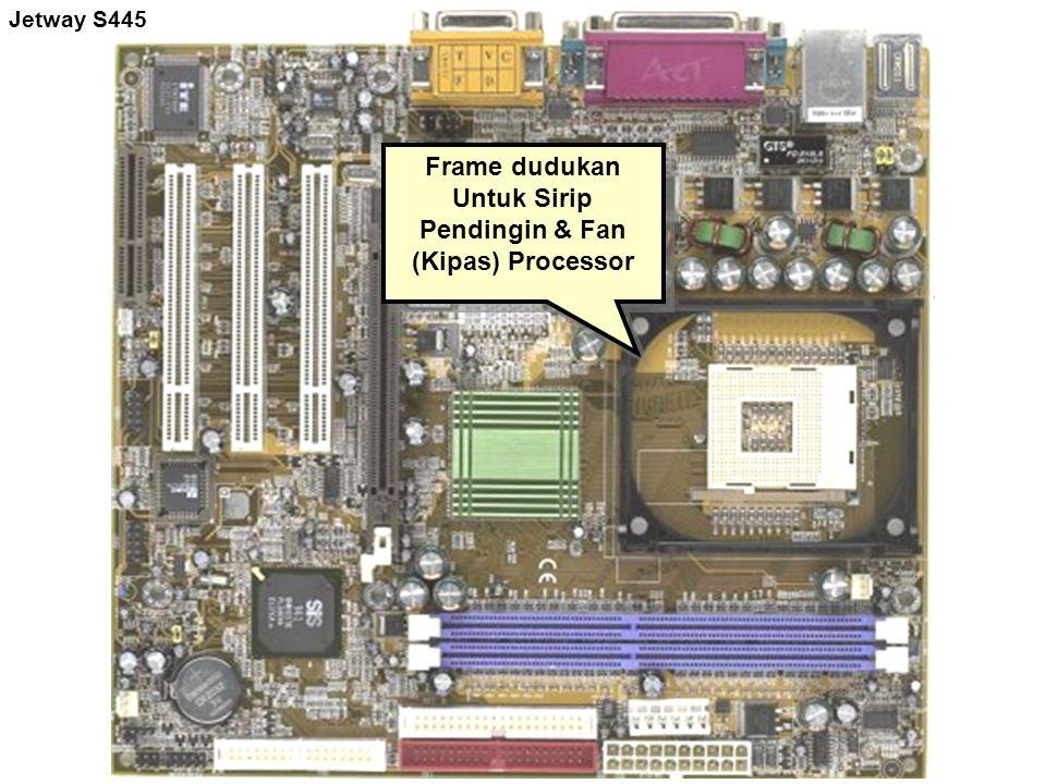 Frame dudukan Untuk Sirip Pendingin & Fan (Kipas) Processor Frame dudukan Untuk Sirip Pendingin & Fan (Kipas) Processor Jetway S445