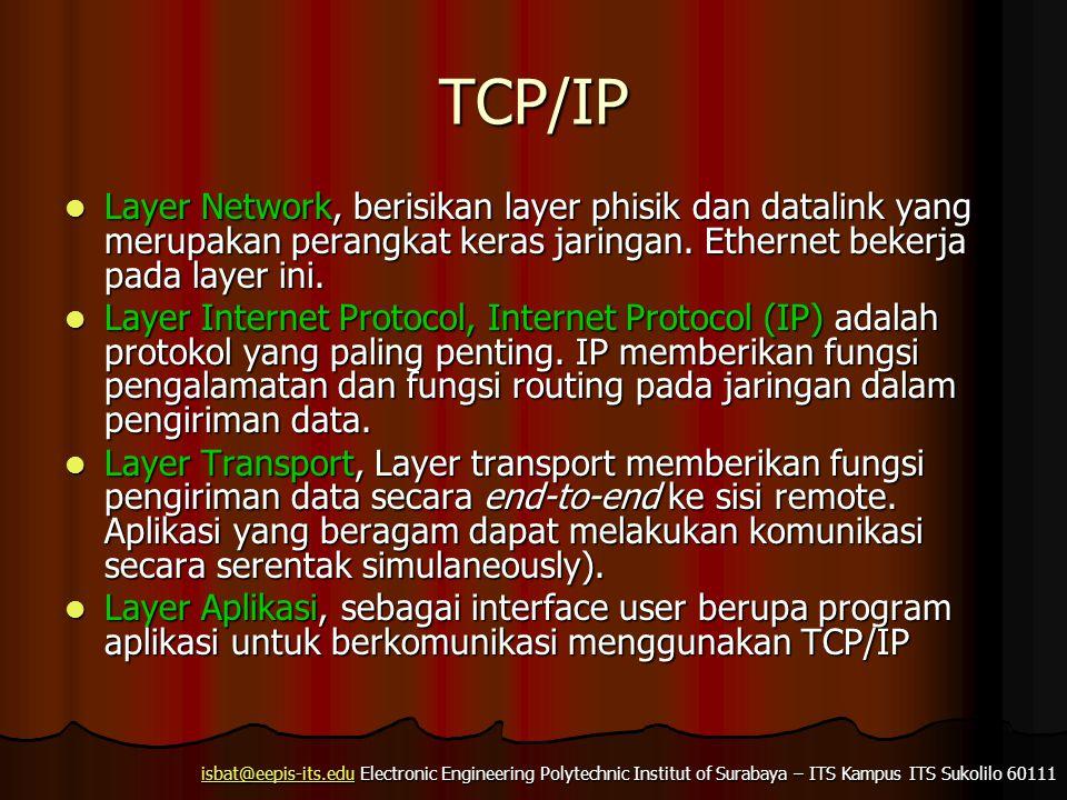 isbat@eepis-its.eduisbat@eepis-its.edu Electronic Engineering Polytechnic Institut of Surabaya – ITS Kampus ITS Sukolilo 60111 isbat@eepis-its.edu TCP