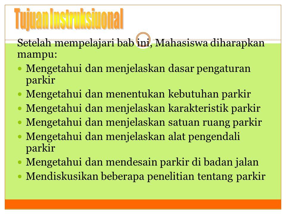 Penelitian Parkir  Identifikasi Karakteristik Parkir Pada Sisi Jalan Dan Pengaruhnya Terhadap Kapasitas Jalan (Studi Kasus: Di Jalan Mataram Yogyakarta) oleh: Tantawi (2002)