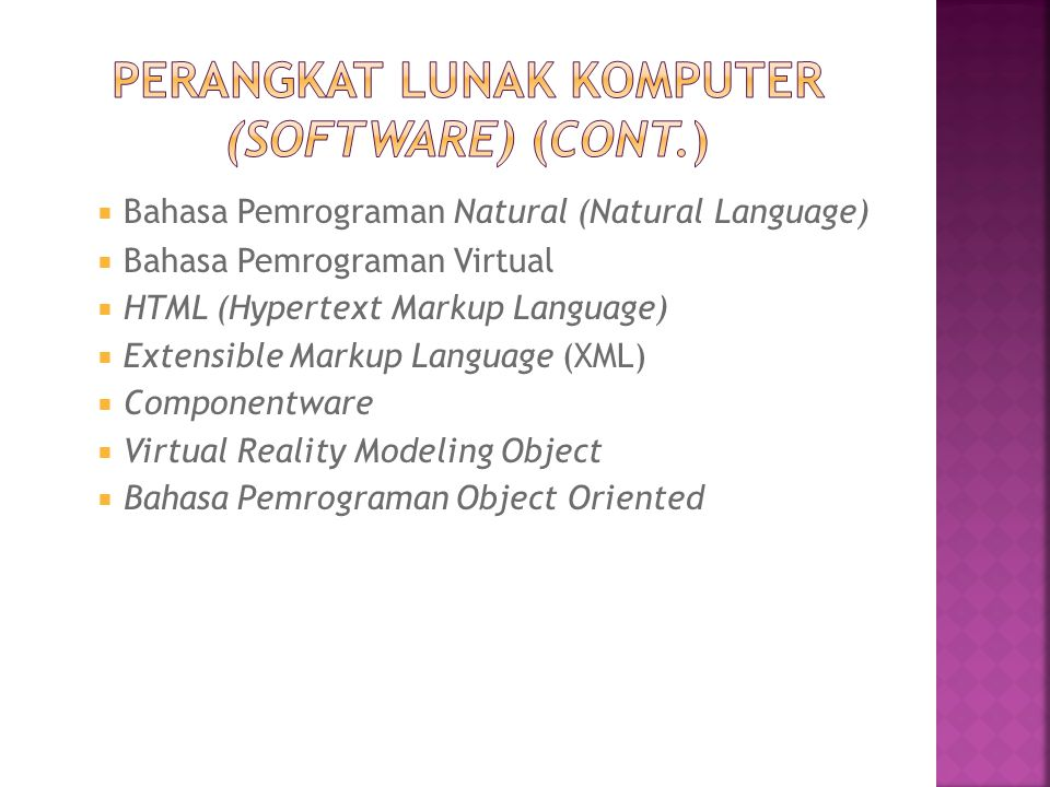  Bahasa Pemrograman Natural (Natural Language)  Bahasa Pemrograman Virtual  HTML (Hypertext Markup Language)  Extensible Markup Language (XML)  C