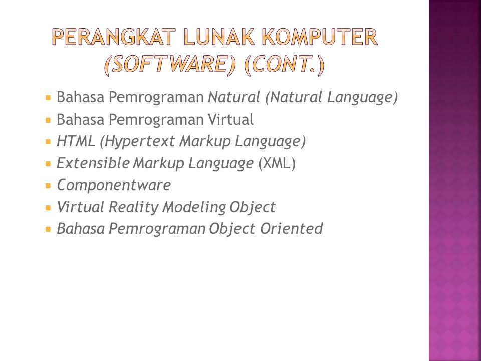  Bahasa Pemrograman Natural (Natural Language)  Bahasa Pemrograman Virtual  HTML (Hypertext Markup Language)  Extensible Markup Language (XML)  C