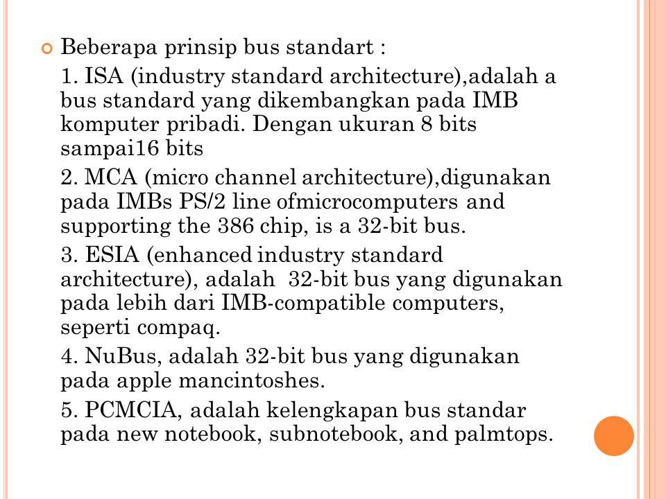 Beberapa prinsip bus standart : 1.