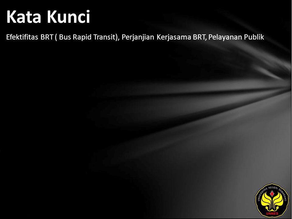 Kata Kunci Efektifitas BRT ( Bus Rapid Transit), Perjanjian Kerjasama BRT, Pelayanan Publik