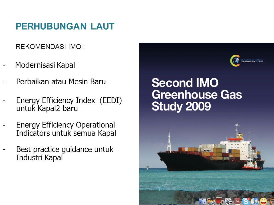 10 - Modernisasi Kapal - Perbaikan atau Mesin Baru - Energy Efficiency Index (EEDI) untuk Kapal2 baru - Energy Efficiency Operational Indicators untuk