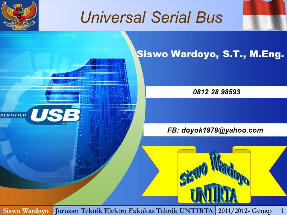 www.themegallery.com Sejarah USB 3.0 Siswo WardoyoJurusan Teknik Elektro Fakultas Teknik UNTIRTA2011/2012- Genap 3 Fitur utama Super Speed bus, yang menyediakan modus transfer keempat di 4,8 Gbit / s.