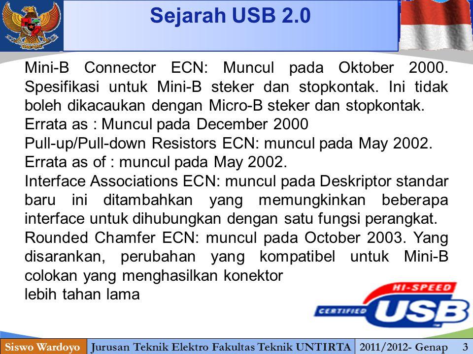 www.themegallery.com Sejarah USB 2.0 Siswo WardoyoJurusan Teknik Elektro Fakultas Teknik UNTIRTA2011/2012- Genap 3 Unicode ECN: muncul pada February 2005.