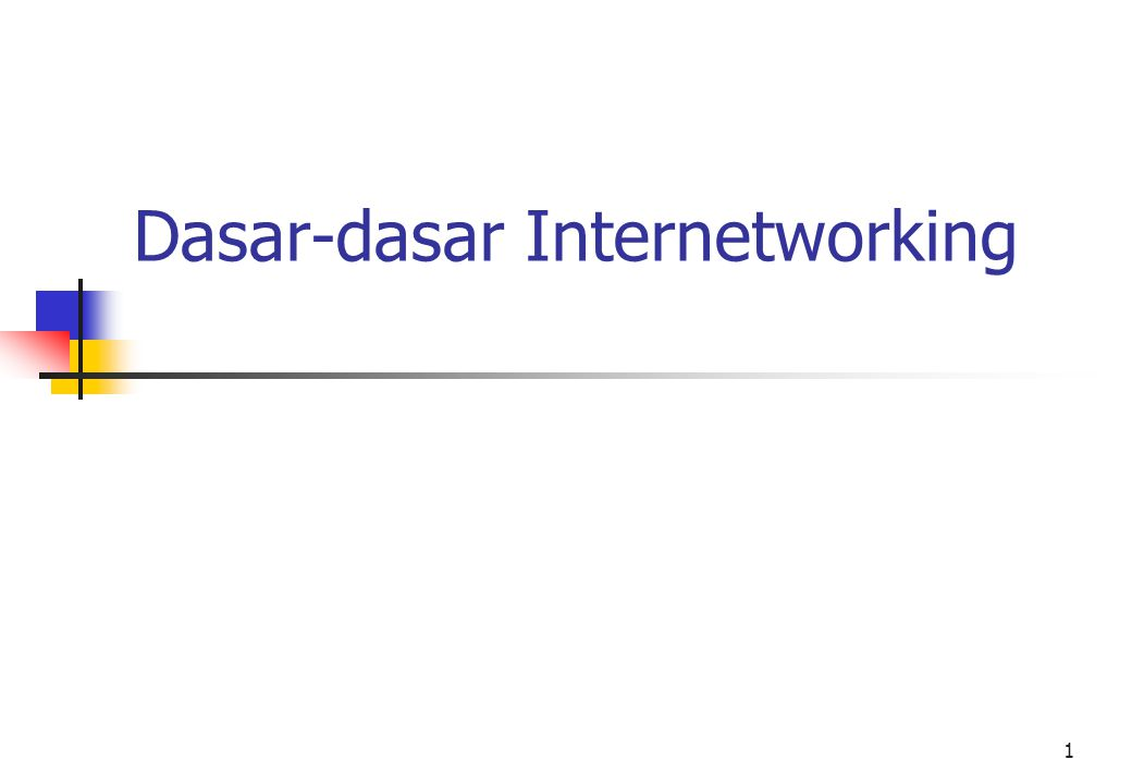 1 Dasar-dasar Internetworking