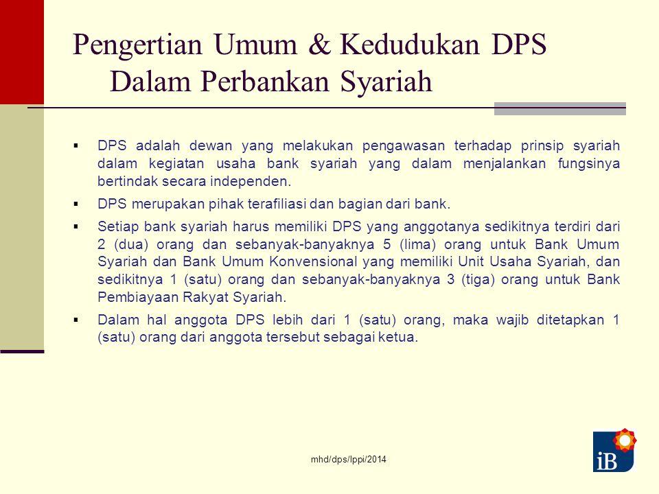 mhd/dps/lppi/201413  DPS adalah dewan yang melakukan pengawasan terhadap prinsip syariah dalam kegiatan usaha bank syariah yang dalam menjalankan fungsinya bertindak secara independen.