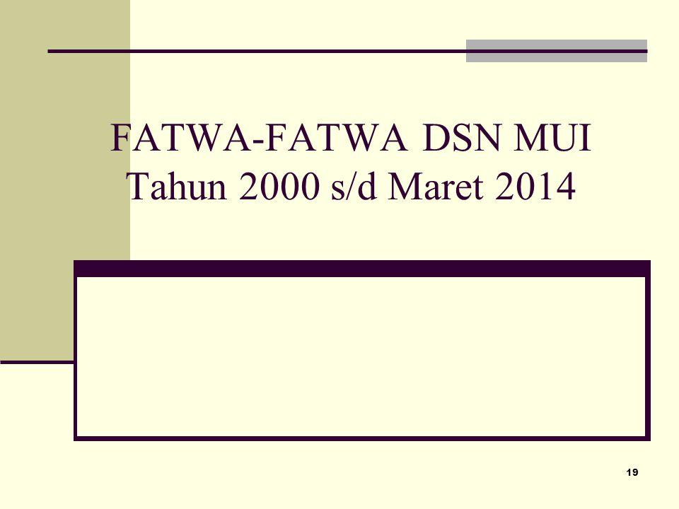FATWA-FATWA DSN MUI Tahun 2000 s/d Maret 2014 19