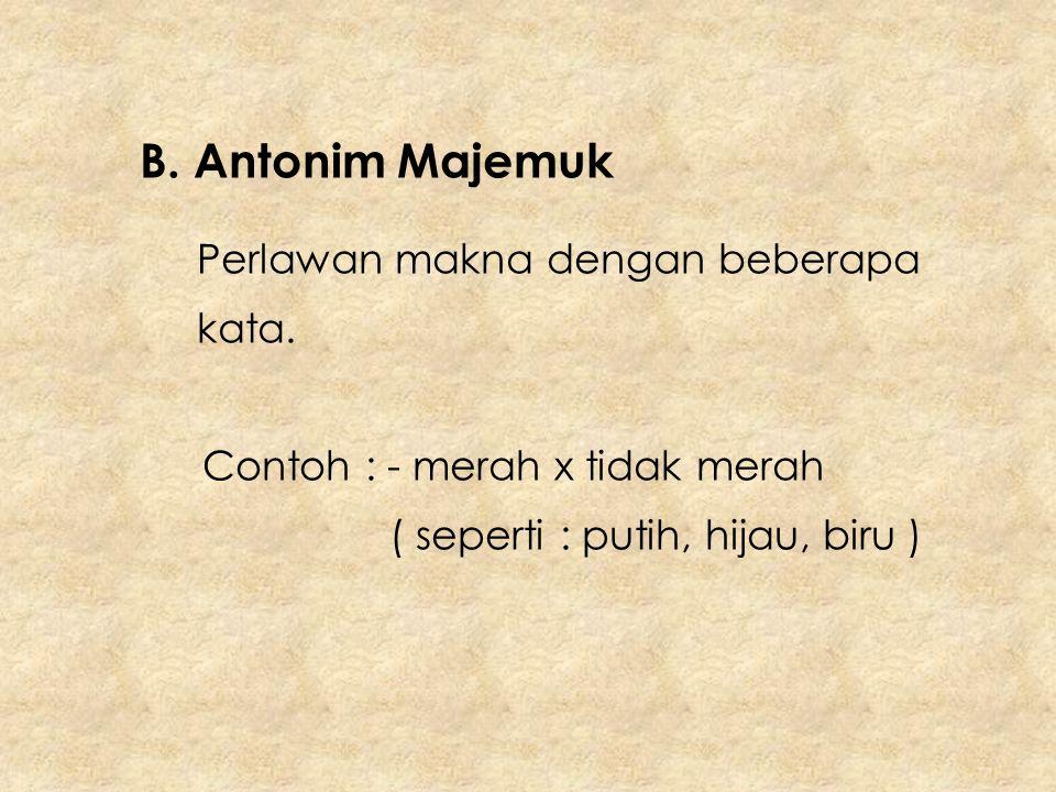 C.Antonim Gradual Perlawanan dengan tingkatan makna.