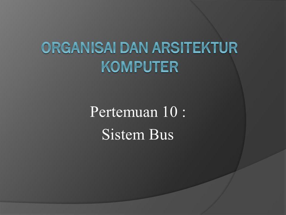 Pertemuan 10 : Sistem Bus