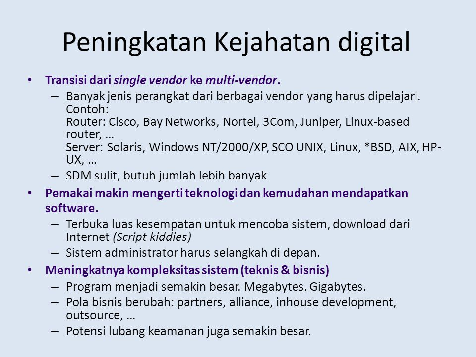 Peningkatan Kejahatan digital • Transisi dari single vendor ke multi-vendor.