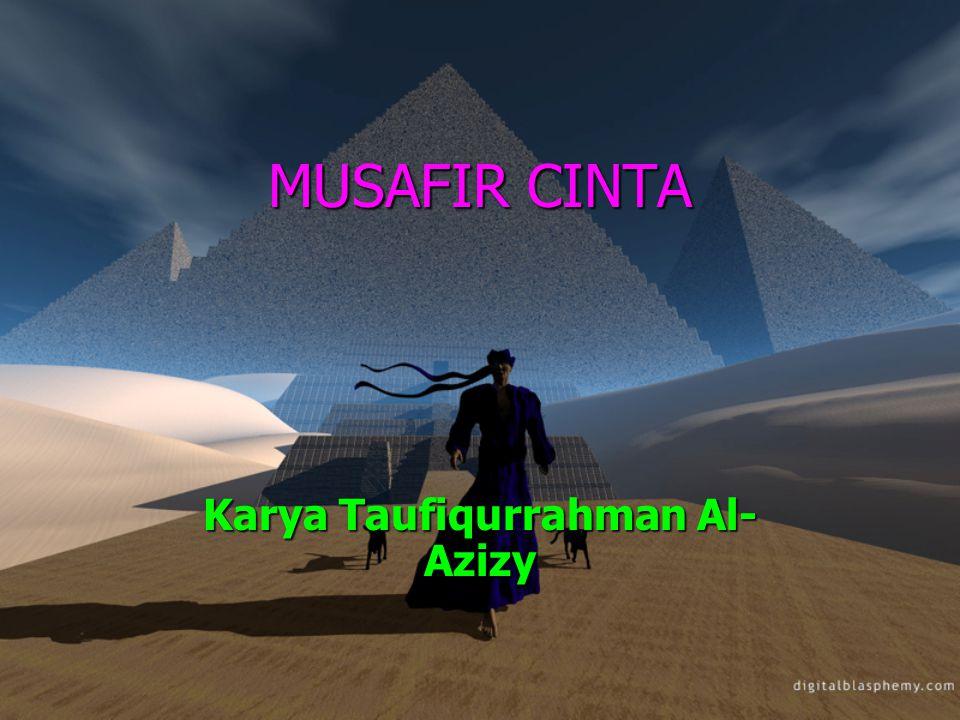 MUSAFIR CINTA Karya Taufiqurrahman Al- Azizy