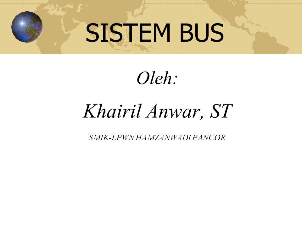 Sistem bus adalah penghubung bagi keseluruhan komponen komputer dalam menjalankan tugasnya.