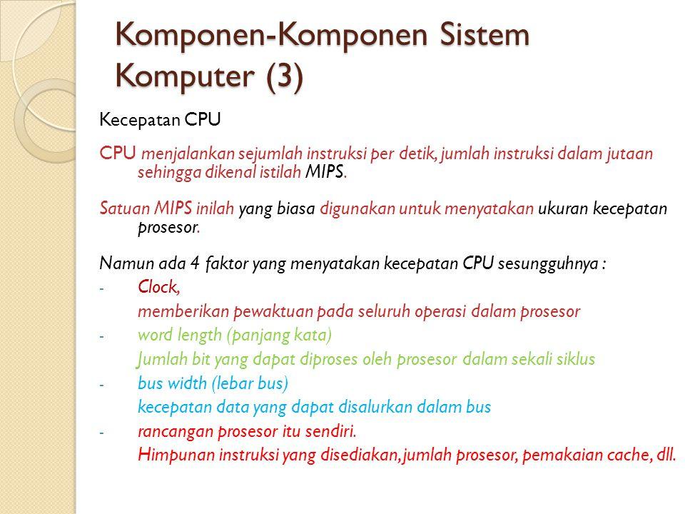 Komponen-Komponen Sistem Komputer (4) Floating Point-Unit, CISC dan RISC Floating Point Unit (Unit titik mengambang) Melaksanakan operasi perhitungan bilangan real (floating point).