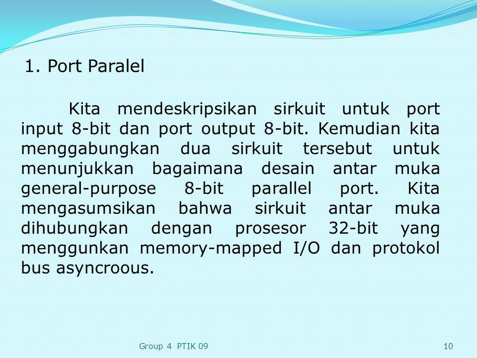 1.Port Paralel Kita mendeskripsikan sirkuit untuk port input 8-bit dan port output 8-bit.