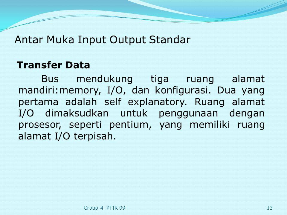 Antar Muka Input Output Standar Transfer Data Bus mendukung tiga ruang alamat mandiri:memory, I/O, dan konfigurasi.