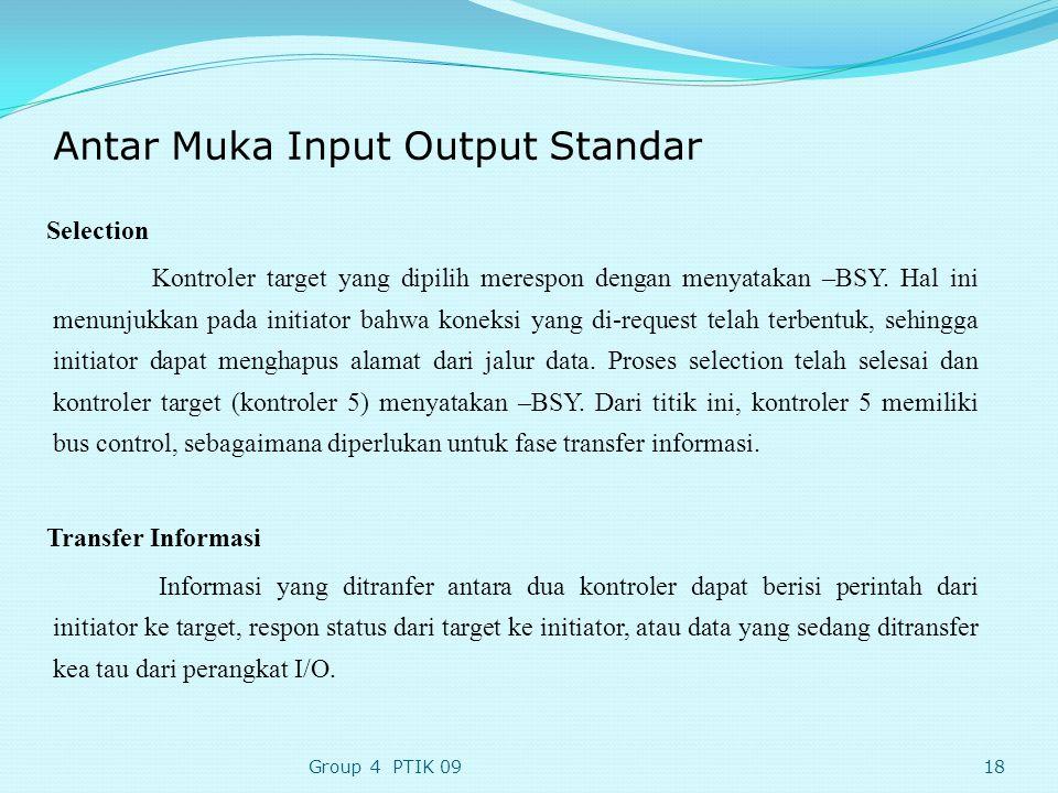 Antar Muka Input Output Standar Selection Kontroler target yang dipilih merespon dengan menyatakan –BSY.