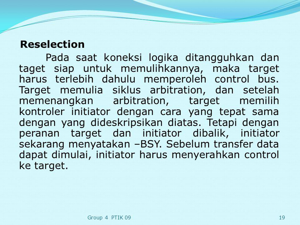Reselection Pada saat koneksi logika ditangguhkan dan taget siap untuk memulihkannya, maka target harus terlebih dahulu memperoleh control bus.