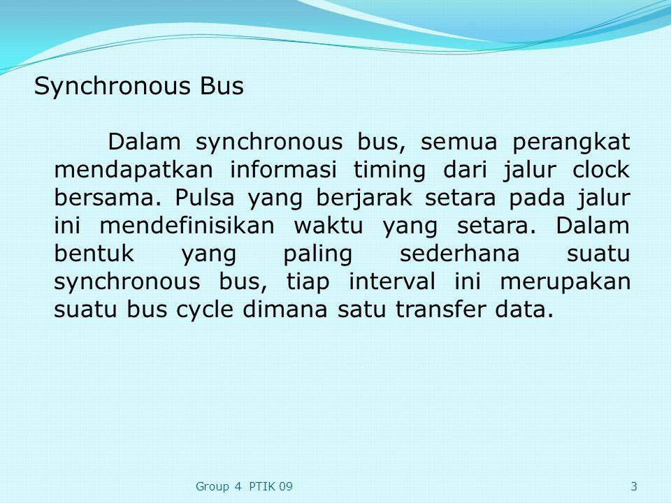 Synchronous Bus Dalam synchronous bus, semua perangkat mendapatkan informasi timing dari jalur clock bersama.