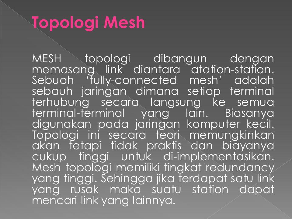 Topologi Star Topologi ini mempunyai karakteristik sebagai berikut:  setiap node berkomunikasi langsung dengan central node, traffic data mengalir da