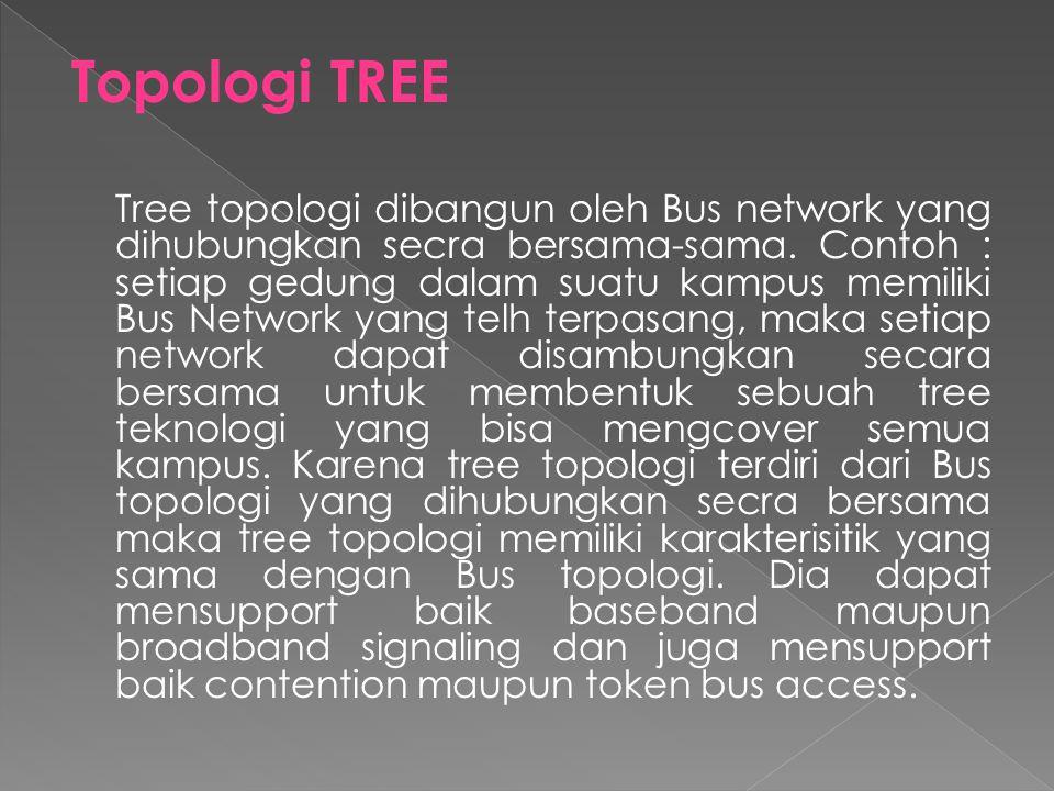 Topologi Bus Topologi ini memiliki karakteristik sebagai berikut:  merupakan satu kabel yang kedua ujung nya ditutup, dimana sepanjang kabel terdapat