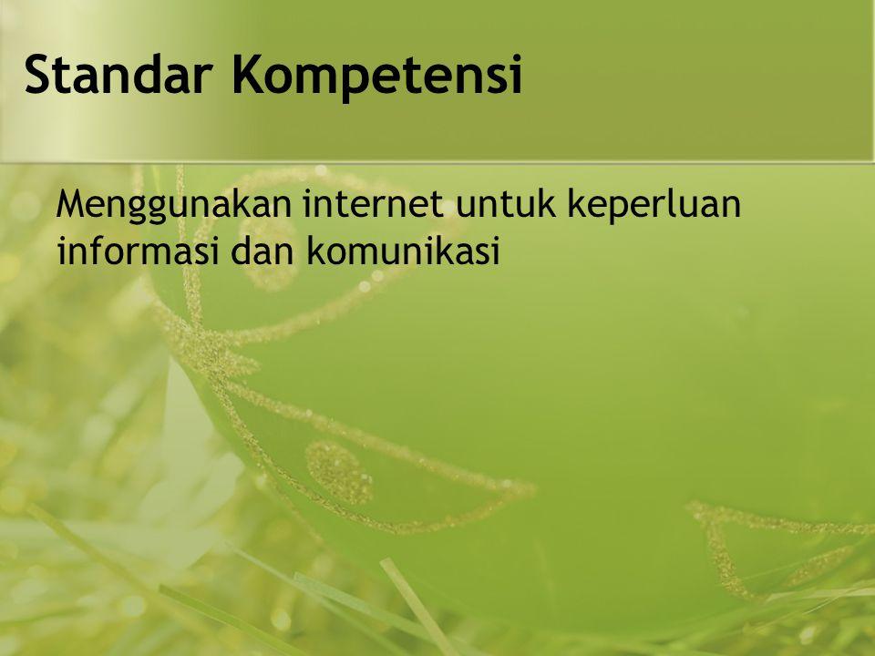 Kompetensi Dasar Menjelaskan berbagai perangkat keras dan fungsinya untuk keperluan akses Internet
