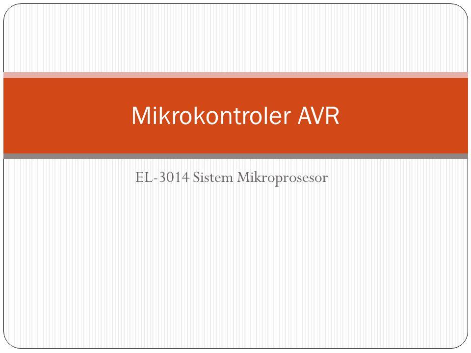 EL-3014 Sistem Mikroprosesor Mikrokontroler AVR