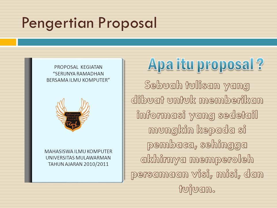 """Pengertian Proposal PROPOSAL KEGIATAN """"SERUNYA RAMADHAN BERSAMA ILMU KOMPUTER"""" MAHASISWA ILMU KOMPUTER UNIVERSITAS MULAWARMAN TAHUN AJARAN 2010/2011"""
