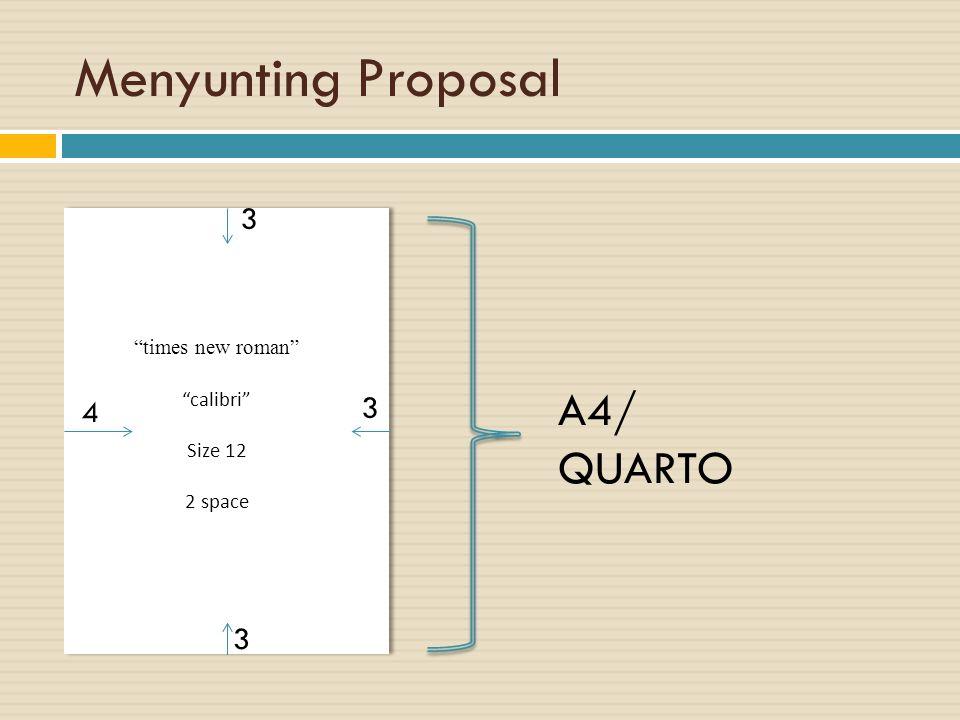 "Menyunting Proposal ""times new roman"" ""calibri"" Size 12 2 space ""times new roman"" ""calibri"" Size 12 2 space A4/ QUARTO 4 3 3 3"
