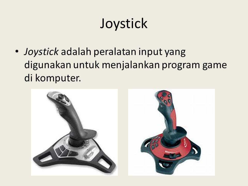 Joystick • Joystick adalah peralatan input yang digunakan untuk menjalankan program game di komputer.