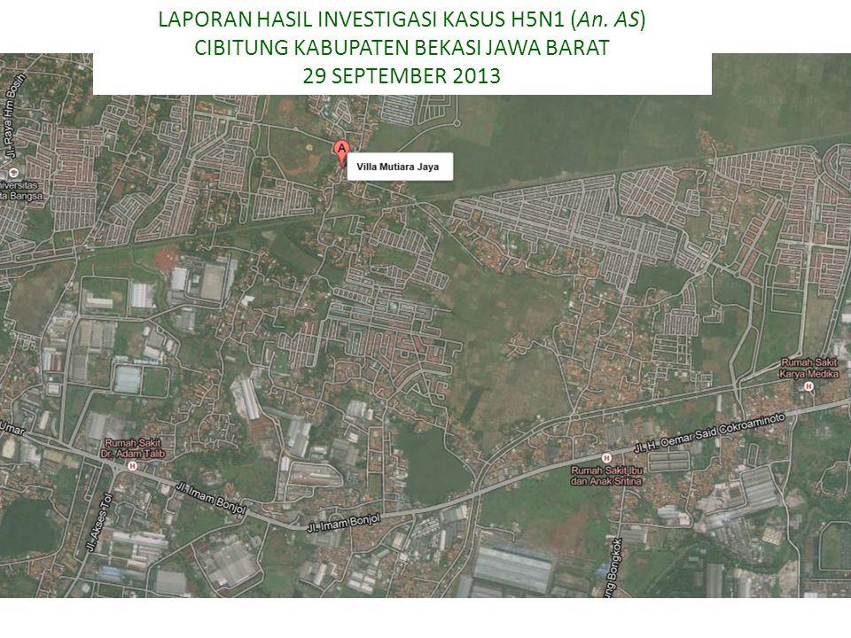 LAPORAN HASIL INVESTIGASI KASUS H5N1 (An. AS) CIBITUNG KABUPATEN BEKASI JAWA BARAT 29 SEPTEMBER 2013