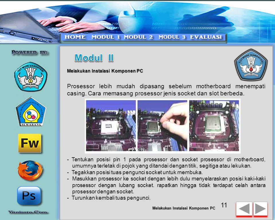 10 Melakukan Instalasi Komponen PC Penyiapan motherboard –Periksa buku manual motherboard untuk mengetahui posisi jumper untuk pengaturan CPU speed, s