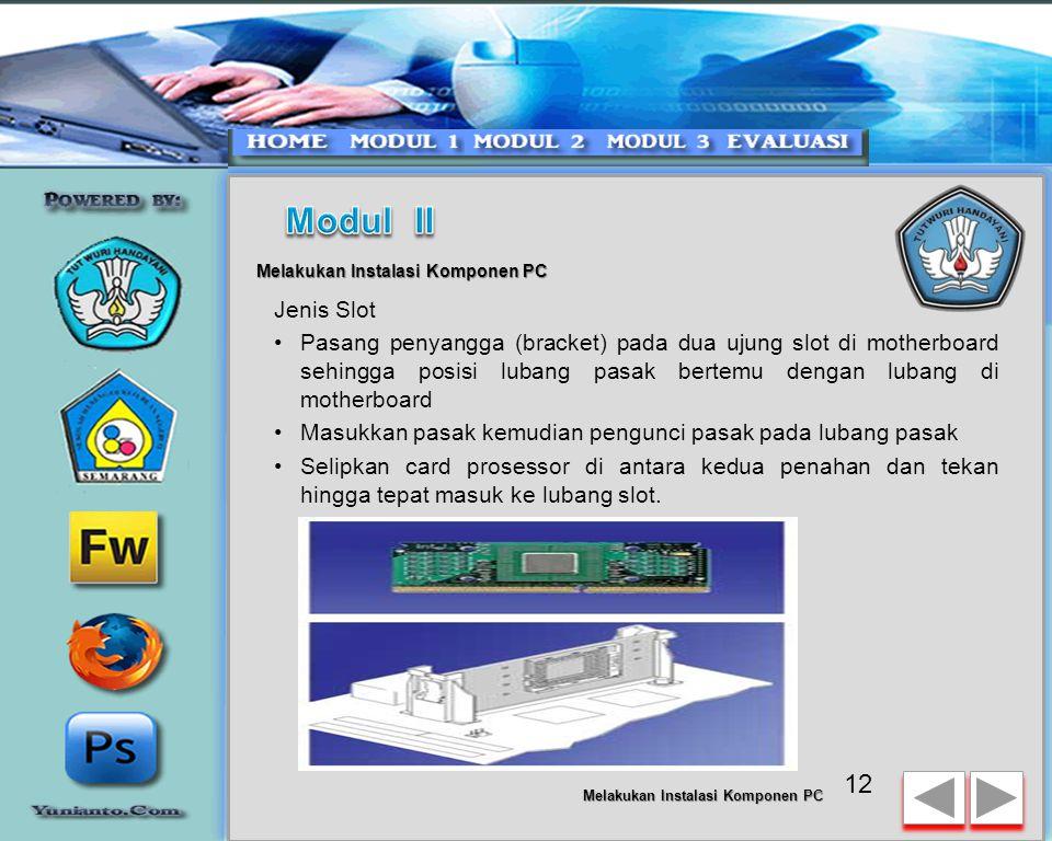 11 Melakukan Instalasi Komponen PC Prosessor lebih mudah dipasang sebelum motherboard menempati casing. Cara memasang prosessor jenis socket dan slot
