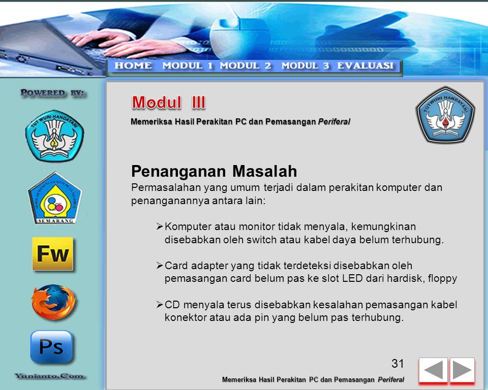 30 Memeriksa Hasil Perakitan PC dan Pemasangan Periferal  Jika tidak terjadi kesalahan maka monitor menampilkan proses eksekusi dari program POST. ek