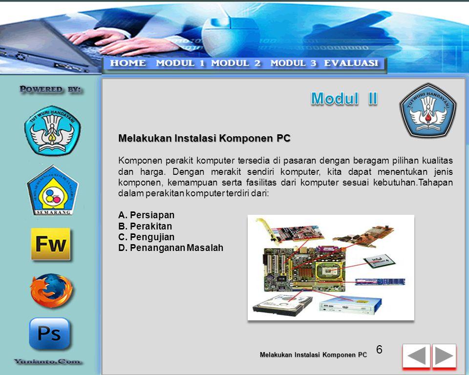 Komponen perakit komputer tersedia di pasaran dengan beragam pilihan kualitas dan harga.