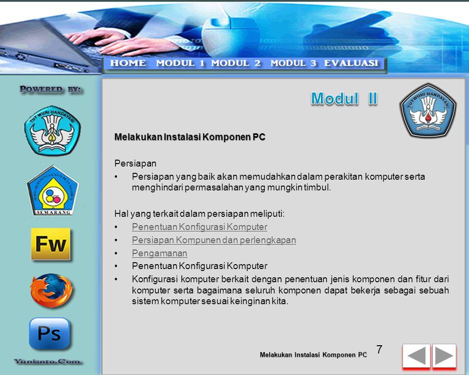 7 Persiapan •Persiapan yang baik akan memudahkan dalam perakitan komputer serta menghindari permasalahan yang mungkin timbul.