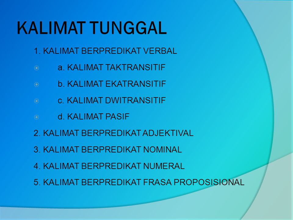 KALIMAT TUNGGAL 1.KALIMAT BERPREDIKAT VERBAL  a.