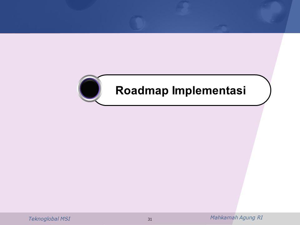 Mahkamah Agung RI Teknoglobal MSI 31 Roadmap Implementasi