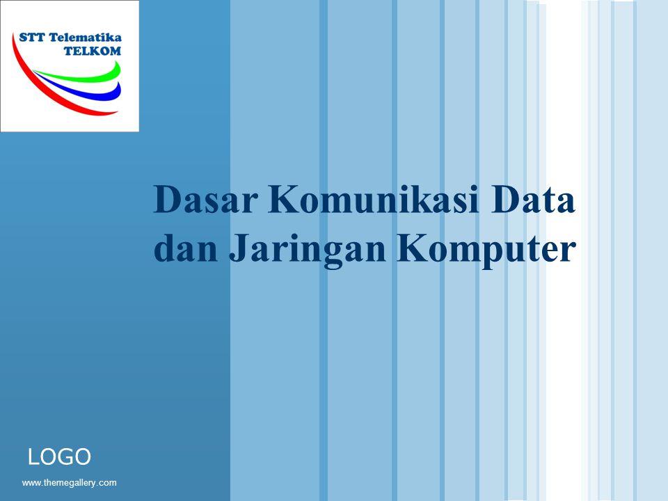 www.themegallery.com LOGO Dasar Komunikasi Data dan Jaringan Komputer